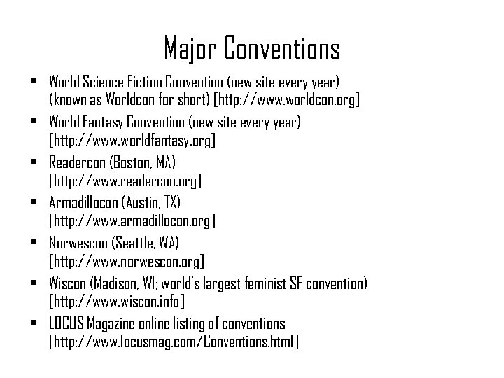 Major Conventions • World Science Fiction Convention (new site every year) (known as Worldcon