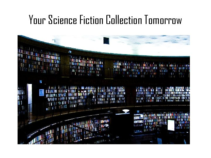 Your Science Fiction Collection Tomorrow