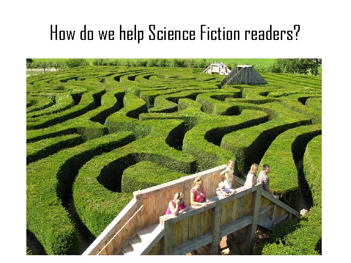 How do we help Science Fiction readers?