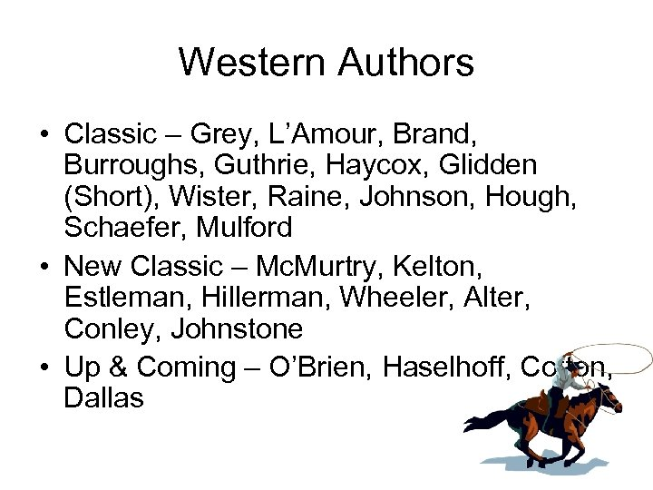 Western Authors • Classic – Grey, L'Amour, Brand, Burroughs, Guthrie, Haycox, Glidden (Short), Wister,