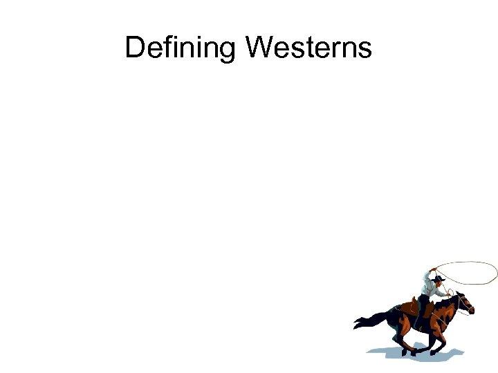 Defining Westerns