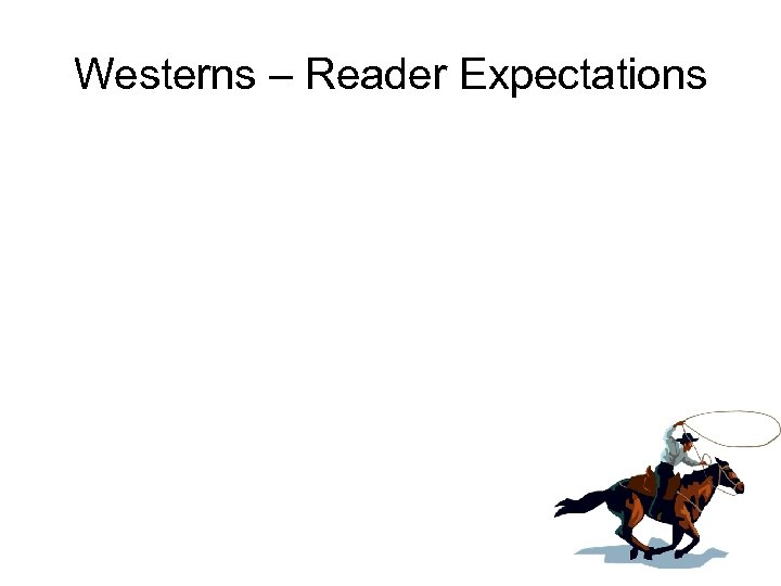 Westerns – Reader Expectations