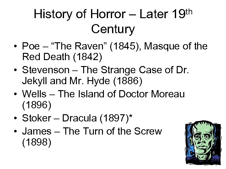 """History of Horror – Later 19 th Century • Poe – """"The Raven"""" (1845),"""