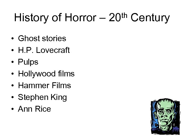 History of Horror – 20 th Century • • Ghost stories H. P. Lovecraft