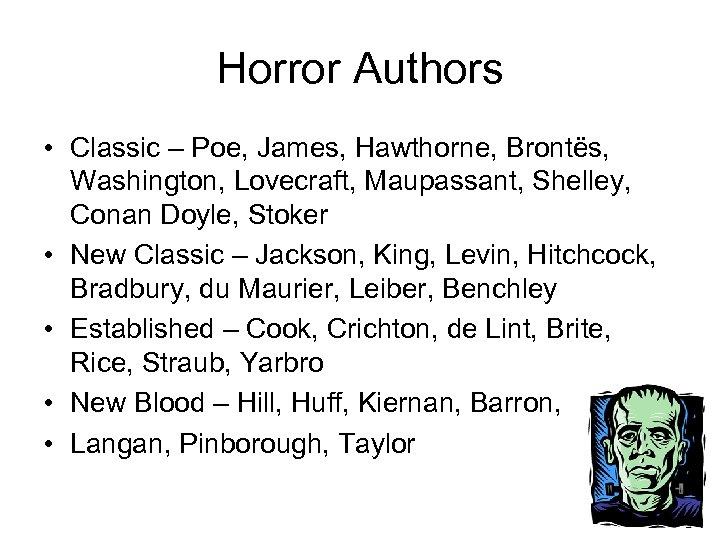 Horror Authors • Classic – Poe, James, Hawthorne, Brontës, Washington, Lovecraft, Maupassant, Shelley, Conan