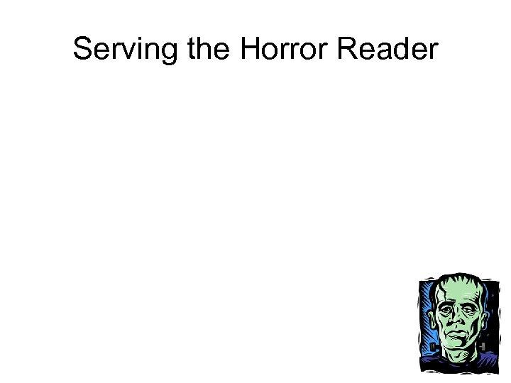 Serving the Horror Reader