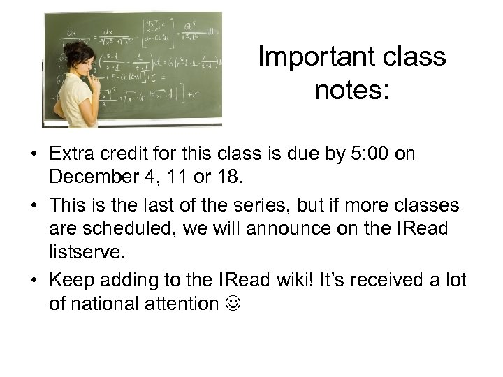 Important class notes: • Extra credit for this class is due by 5: 00