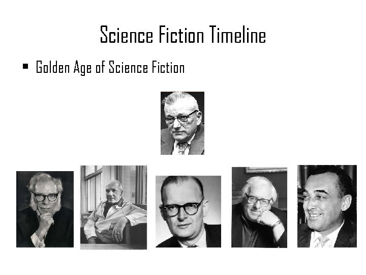 Science Fiction Timeline • Golden Age of Science Fiction