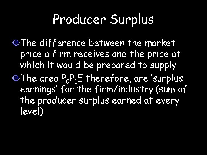 Producer Surplus The difference between the market price a firm receives and the price