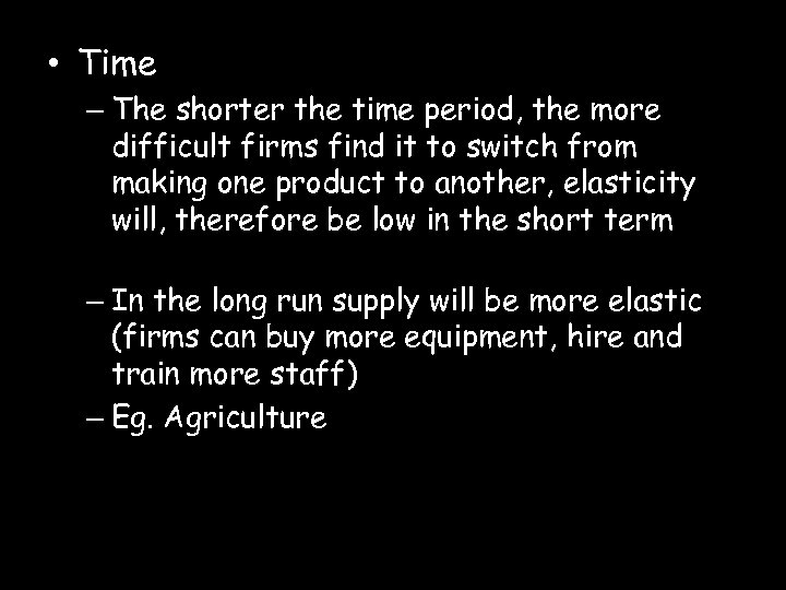 • Time – The shorter the time period, the more difficult firms find