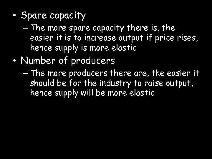 • Spare capacity – The more spare capacity there is, the easier it