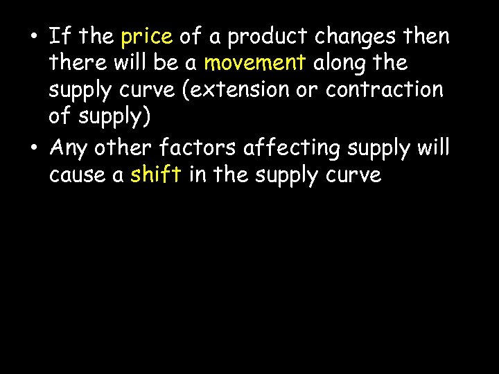 • If the price of a product changes then there will be a