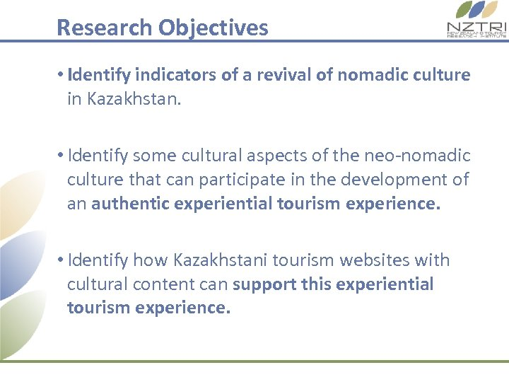 Research Objectives • Identify indicators of a revival of nomadic culture in Kazakhstan. •