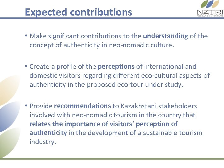 Expected contributions • Make significant contributions to the understanding of the concept of authenticity