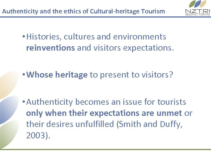Authenticity and the ethics of Cultural-heritage Tourism • Histories, cultures and environments reinventions and
