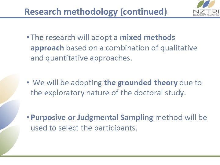 Research methodology (continued) • The research will adopt a mixed methods approach based on