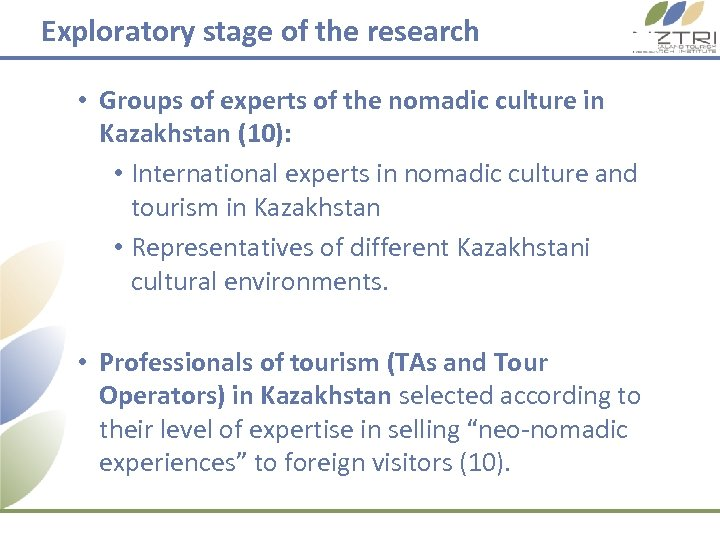 Exploratory stage of the research • Groups of experts of the nomadic culture in