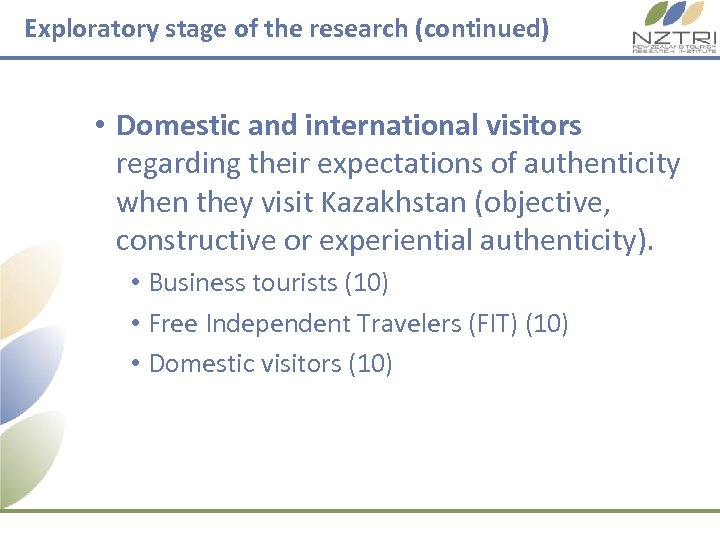 Exploratory stage of the research (continued) • Domestic and international visitors regarding their expectations