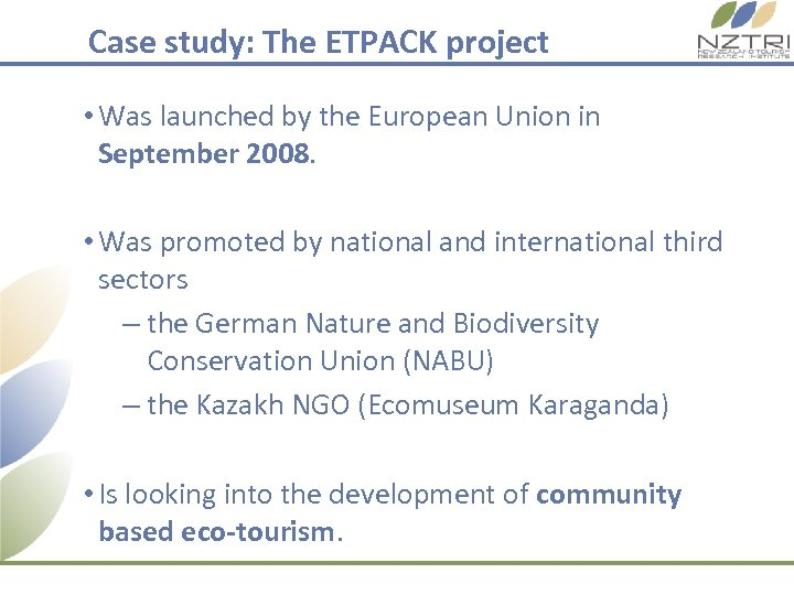 Case study: The ETPACK project • Was launched by the European Union in September