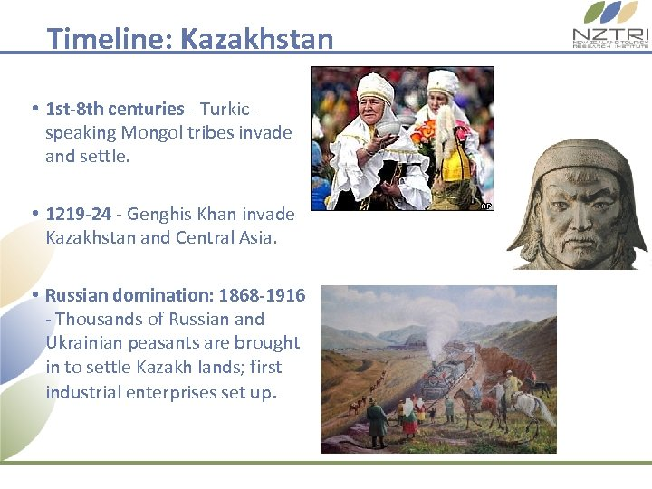 Timeline: Kazakhstan • 1 st-8 th centuries - Turkicspeaking Mongol tribes invade and settle.