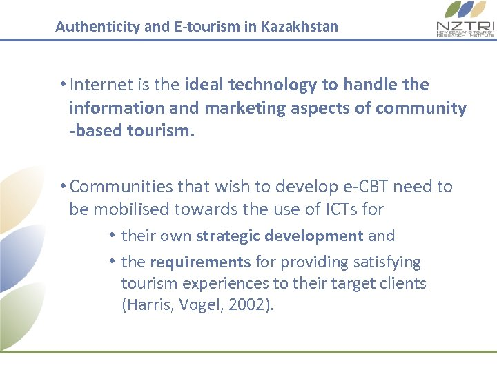 Authenticity and E-tourism in Kazakhstan • Internet is the ideal technology to handle the