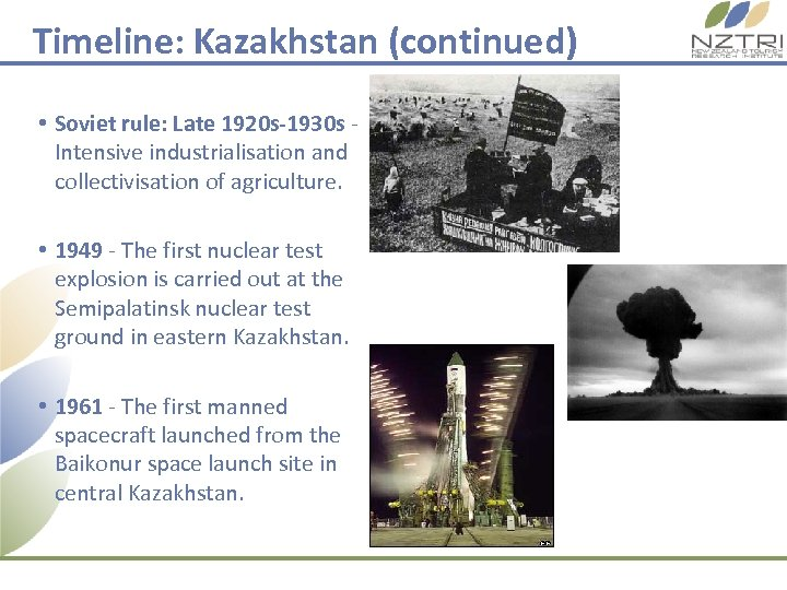 Timeline: Kazakhstan (continued) • Soviet rule: Late 1920 s-1930 s Intensive industrialisation and collectivisation