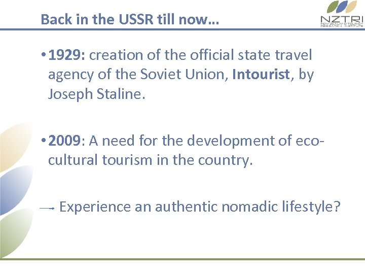 Back in the USSR till now… • 1929: creation of the official state travel
