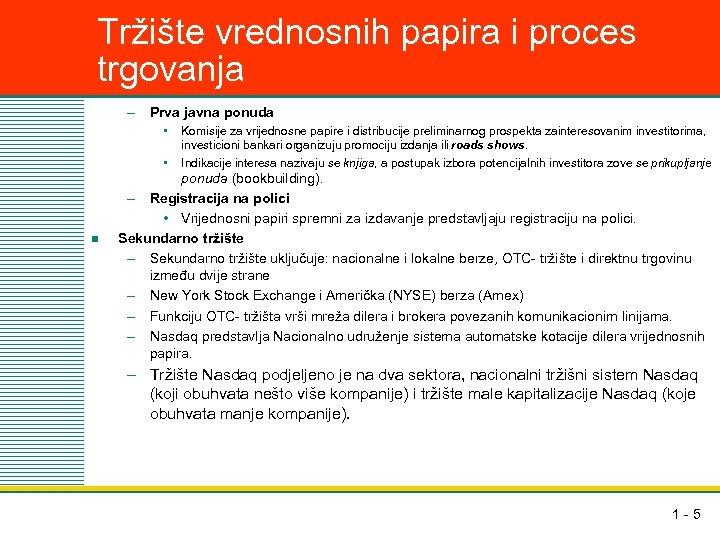 Tržište vrednosnih papira i proces trgovanja – Prva javna ponuda • • n Komisije