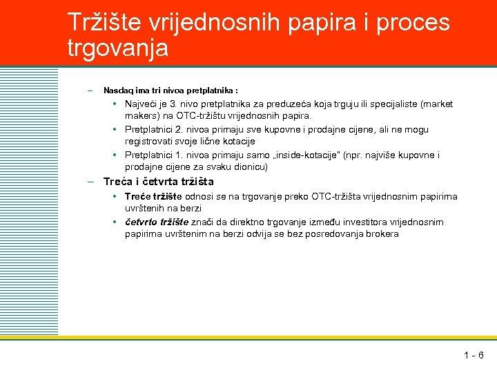 Tržište vrijednosnih papira i proces trgovanja – Nasdaq ima tri nivoa pretplatnika : •