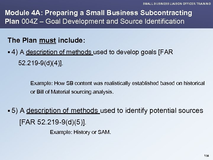 SMALL BUSINESS LIAISON OFFICER TRAINING Module 4 A: Preparing a Small Business Subcontracting Plan