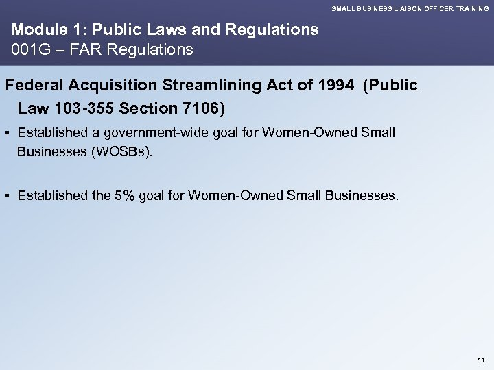SMALL BUSINESS LIAISON OFFICER TRAINING Module 1: Public Laws and Regulations 001 G –