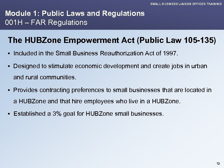 SMALL BUSINESS LIAISON OFFICER TRAINING Module 1: Public Laws and Regulations 001 H –