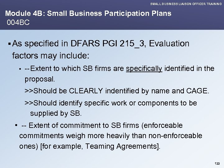 SMALL BUSINESS LIAISON OFFICER TRAINING Module 4 B: Small Business Participation Plans 004 BC