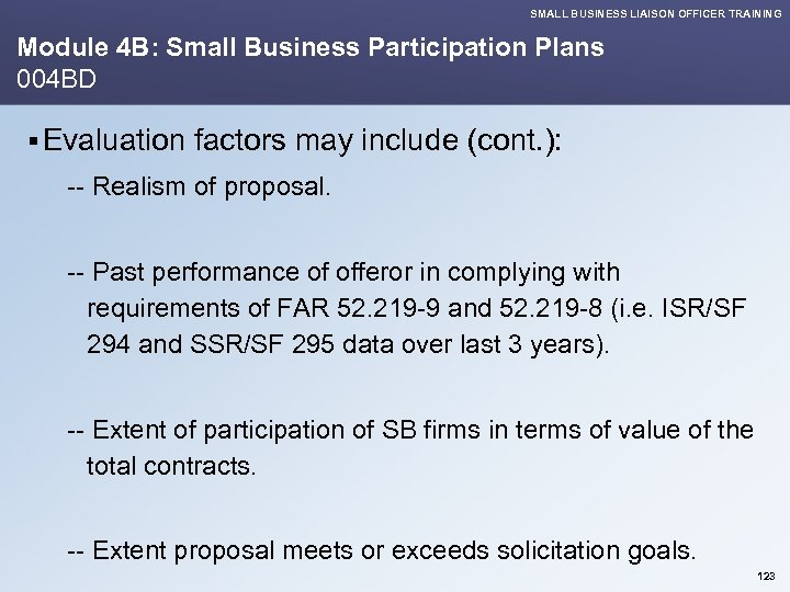 SMALL BUSINESS LIAISON OFFICER TRAINING Module 4 B: Small Business Participation Plans 004 BD