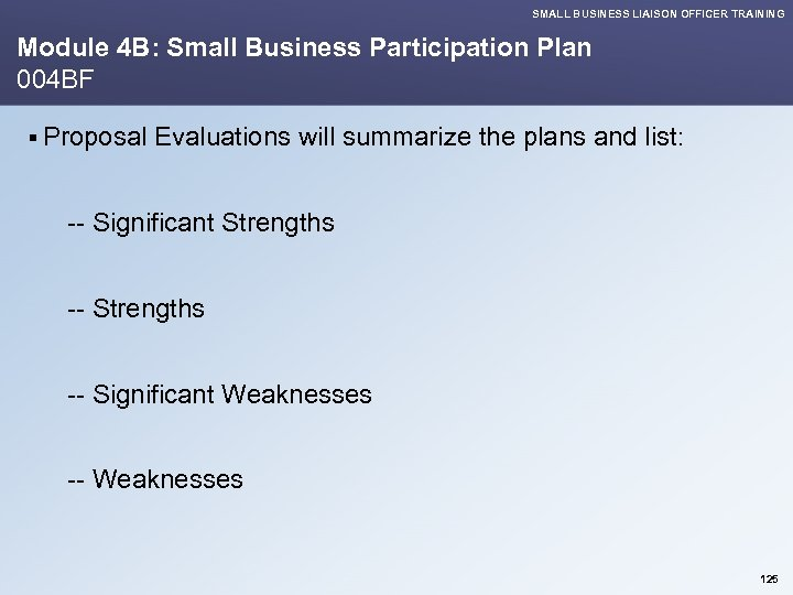 SMALL BUSINESS LIAISON OFFICER TRAINING Module 4 B: Small Business Participation Plan 004 BF
