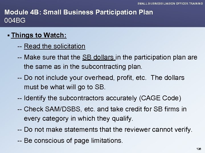 SMALL BUSINESS LIAISON OFFICER TRAINING Module 4 B: Small Business Participation Plan 004 BG