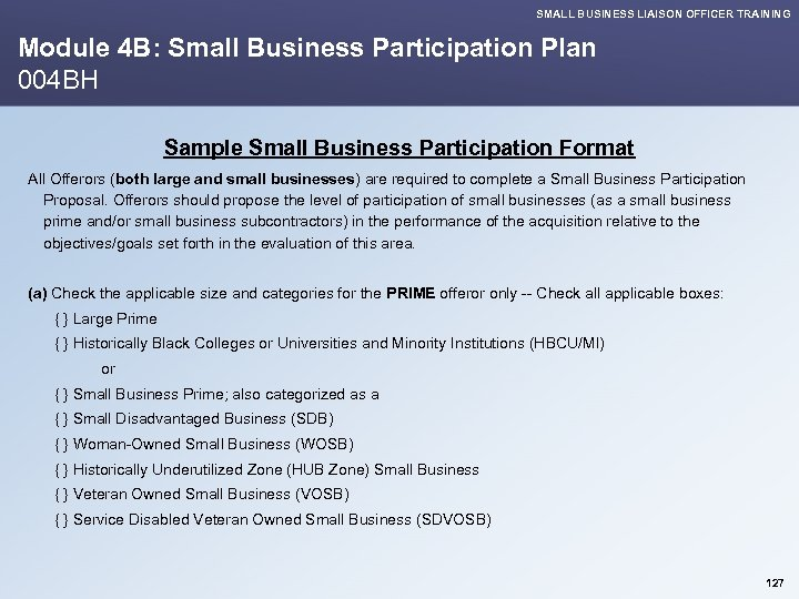 SMALL BUSINESS LIAISON OFFICER TRAINING Module 4 B: Small Business Participation Plan 004 BH