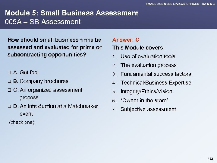 SMALL BUSINESS LIAISON OFFICER TRAINING Module 5: Small Business Assessment 005 A – SB