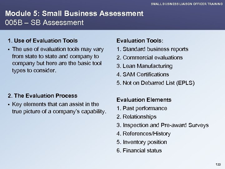 SMALL BUSINESS LIAISON OFFICER TRAINING Module 5: Small Business Assessment 005 B – SB
