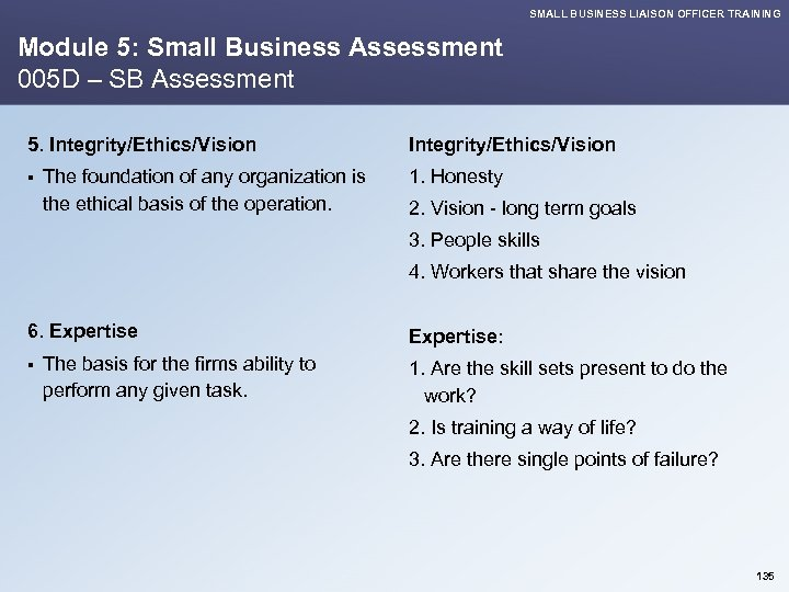 SMALL BUSINESS LIAISON OFFICER TRAINING Module 5: Small Business Assessment 005 D – SB