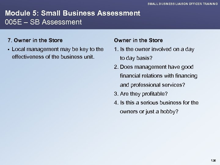 SMALL BUSINESS LIAISON OFFICER TRAINING Module 5: Small Business Assessment 005 E – SB