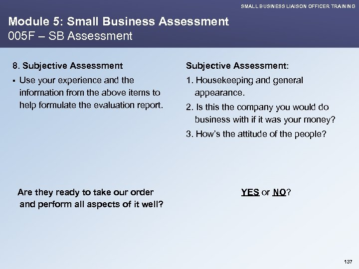 SMALL BUSINESS LIAISON OFFICER TRAINING Module 5: Small Business Assessment 005 F – SB