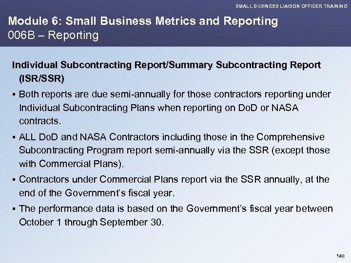 SMALL BUSINESS LIAISON OFFICER TRAINING Module 6: Small Business Metrics and Reporting 006 B