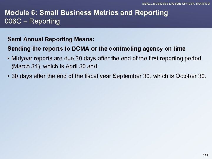 SMALL BUSINESS LIAISON OFFICER TRAINING Module 6: Small Business Metrics and Reporting 006 C