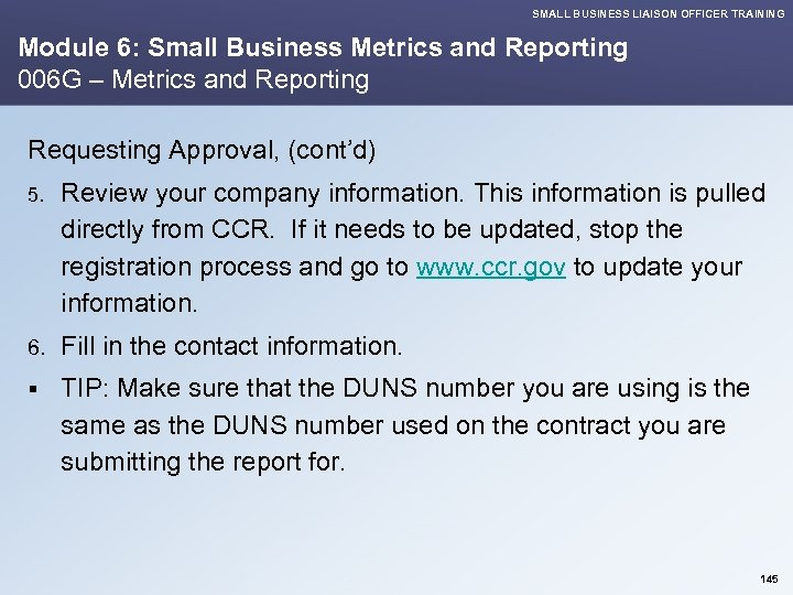 SMALL BUSINESS LIAISON OFFICER TRAINING Module 6: Small Business Metrics and Reporting 006 G