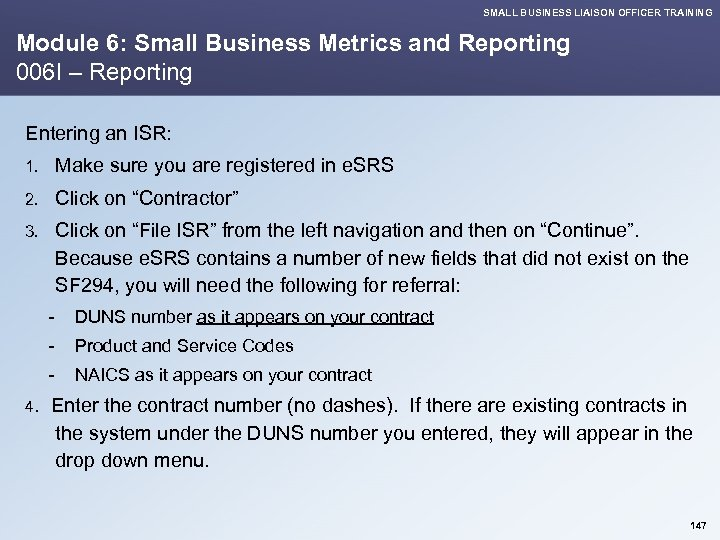 SMALL BUSINESS LIAISON OFFICER TRAINING Module 6: Small Business Metrics and Reporting 006 I