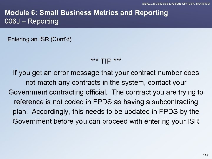 SMALL BUSINESS LIAISON OFFICER TRAINING Module 6: Small Business Metrics and Reporting 006 J