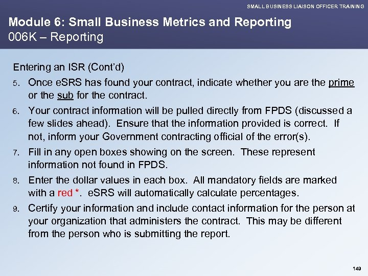 SMALL BUSINESS LIAISON OFFICER TRAINING Module 6: Small Business Metrics and Reporting 006 K
