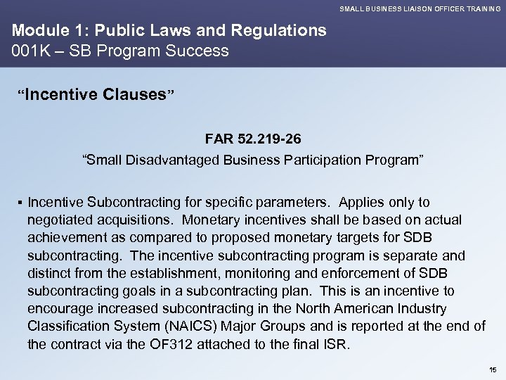 SMALL BUSINESS LIAISON OFFICER TRAINING Module 1: Public Laws and Regulations 001 K –