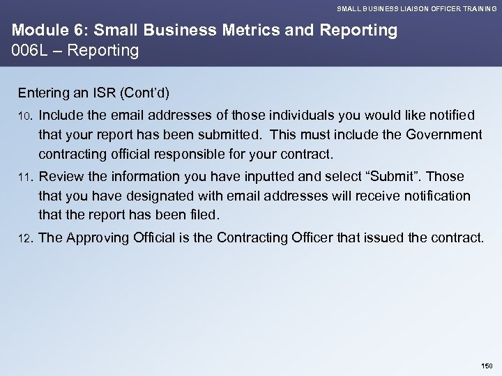 SMALL BUSINESS LIAISON OFFICER TRAINING Module 6: Small Business Metrics and Reporting 006 L